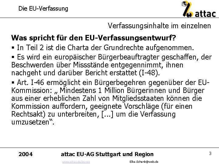 Die EU-Verfassungsinhalte im einzelnen Was spricht für den EU-Verfassungsentwurf? § In Teil 2 ist