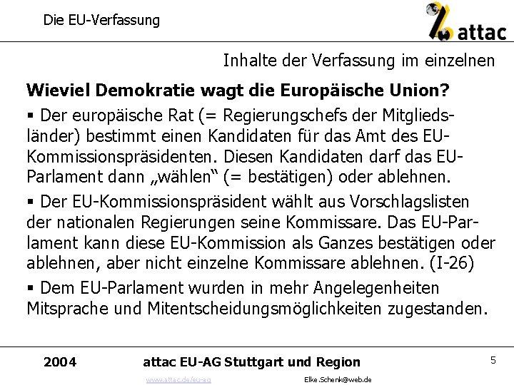 Die EU-Verfassung Inhalte der Verfassung im einzelnen Wieviel Demokratie wagt die Europäische Union? §