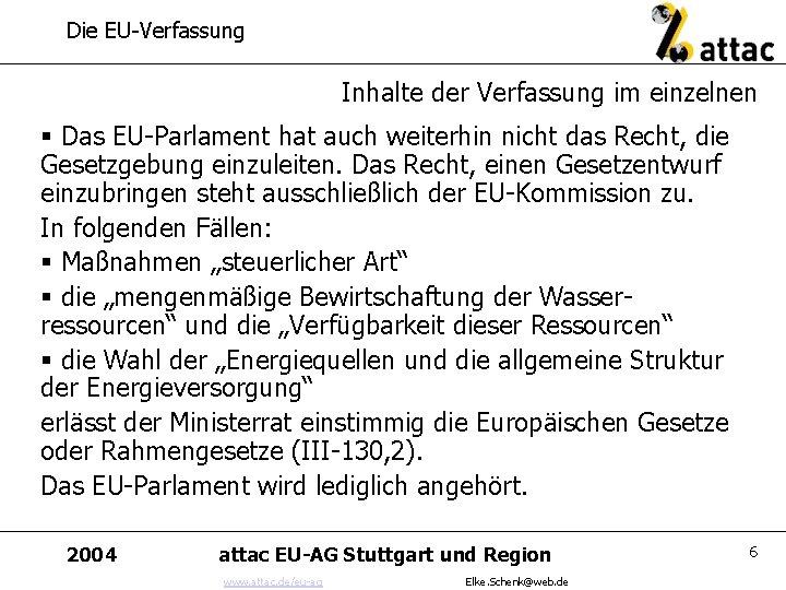 Die EU-Verfassung Inhalte der Verfassung im einzelnen § Das EU-Parlament hat auch weiterhin nicht