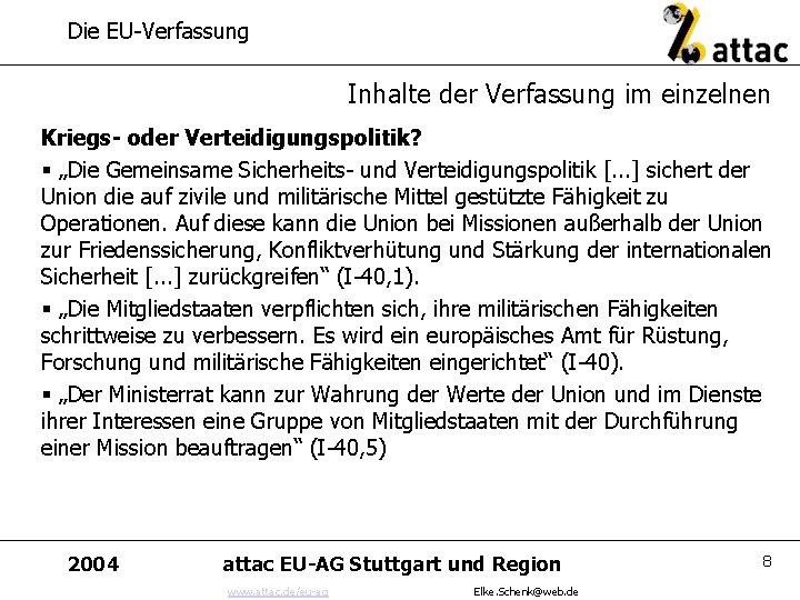 """Die EU-Verfassung Inhalte der Verfassung im einzelnen Kriegs- oder Verteidigungspolitik? § """"Die Gemeinsame Sicherheits-"""