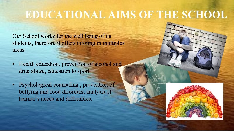 EDUCATIONAL AIMS OF THE SCHOOL Our School works for the well being of its