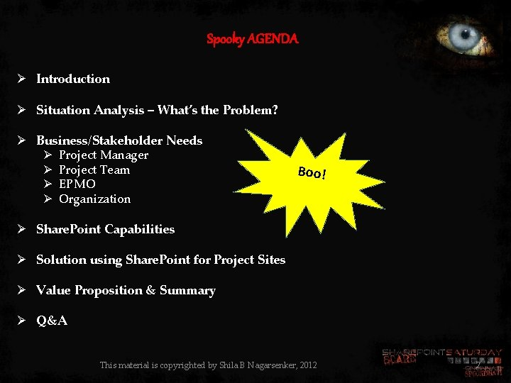 Spooky AGENDA Ø Introduction Ø Situation Analysis – What's the Problem? Ø Business/Stakeholder Needs