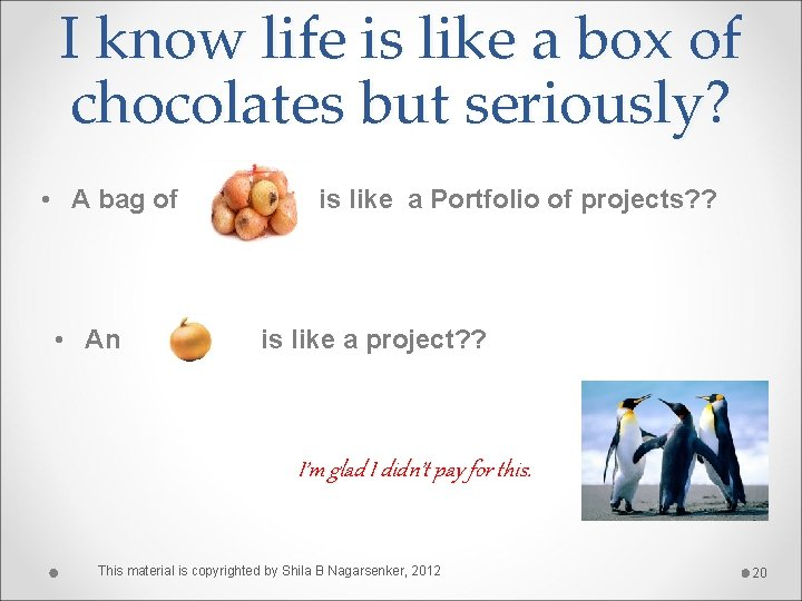 I know life is like a box of chocolates but seriously? • A bag