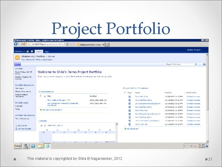 Project Portfolio This material is copyrighted by Shila B Nagarsenker, 2012 21