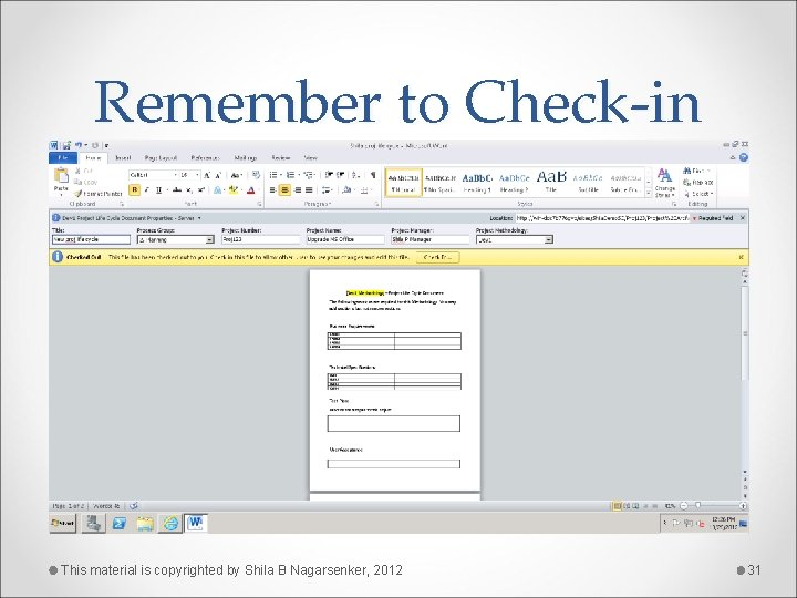 Remember to Check-in This material is copyrighted by Shila B Nagarsenker, 2012 31