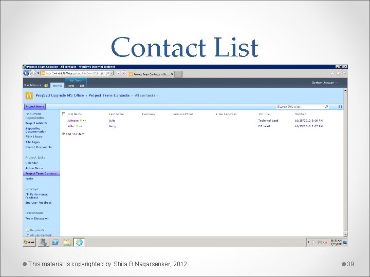 Contact List This material is copyrighted by Shila B Nagarsenker, 2012 39