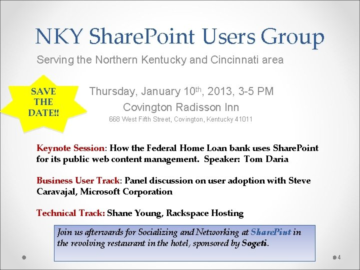 NKY Share. Point Users Group Serving the Northern Kentucky and Cincinnati area SAVE THE