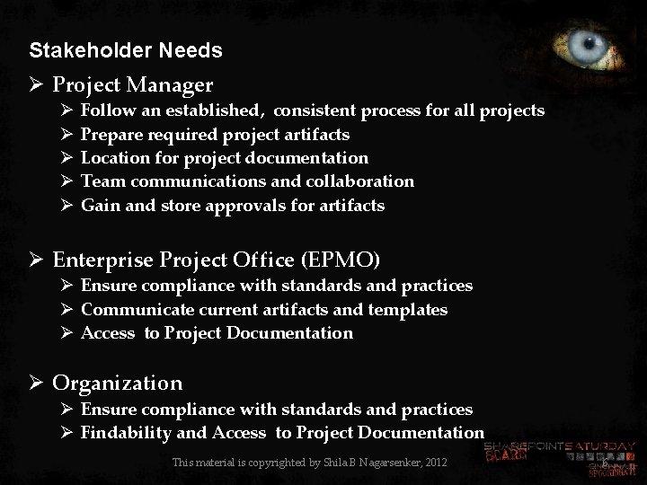 Stakeholder Needs Ø Project Manager Ø Ø Ø Follow an established, consistent process for