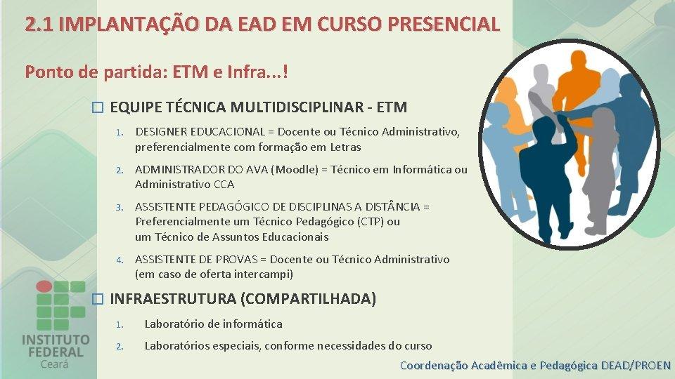 2. 1 IMPLANTAÇÃO DA EAD EM CURSO PRESENCIAL Ponto de partida: ETM e Infra.