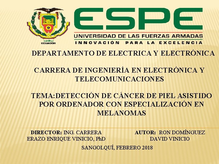 DEPARTAMENTO DE ELECTRICA Y ELECTRÓNICA CARRERA DE INGENIERÍA EN ELECTRÓNICA Y TELECOMUNICACIONES TEMA: DETECCIÓN