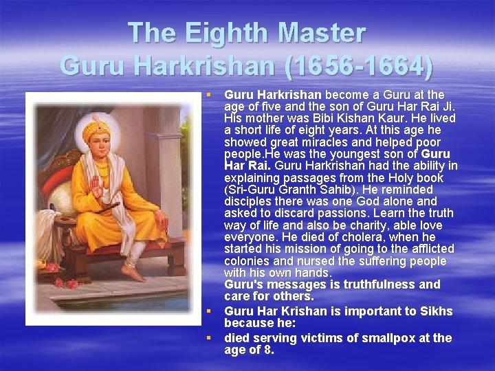 The Eighth Master Guru Harkrishan (1656 -1664) § Guru Harkrishan become a Guru at