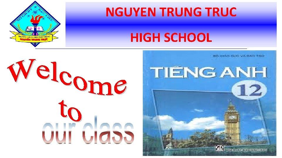 NGUYEN TRUNG TRUC HIGH SCHOOL