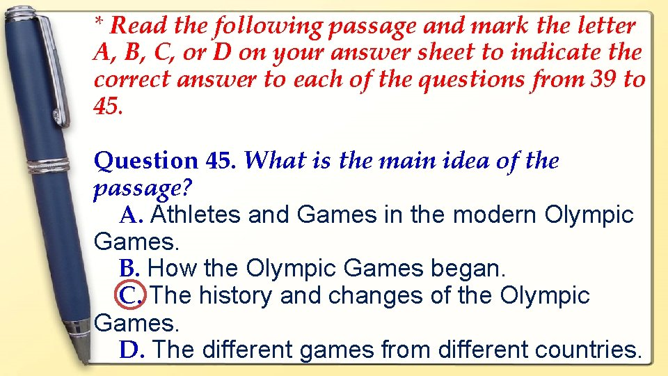 * Read the following passage and mark the letter A, B, C, or D