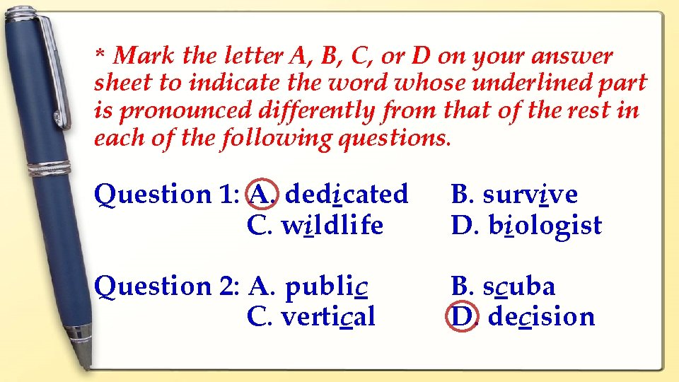 * Mark the letter A, B, C, or D on your answer sheet to