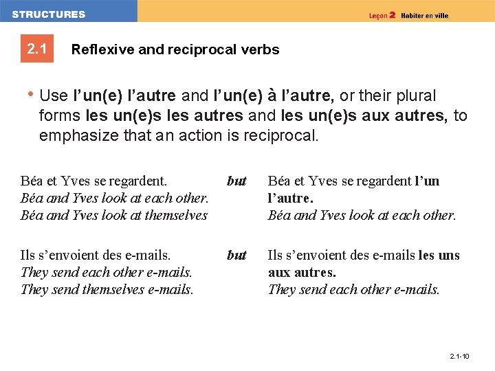 2. 1 Reflexive and reciprocal verbs • Use l'un(e) l'autre and l'un(e) à l'autre,