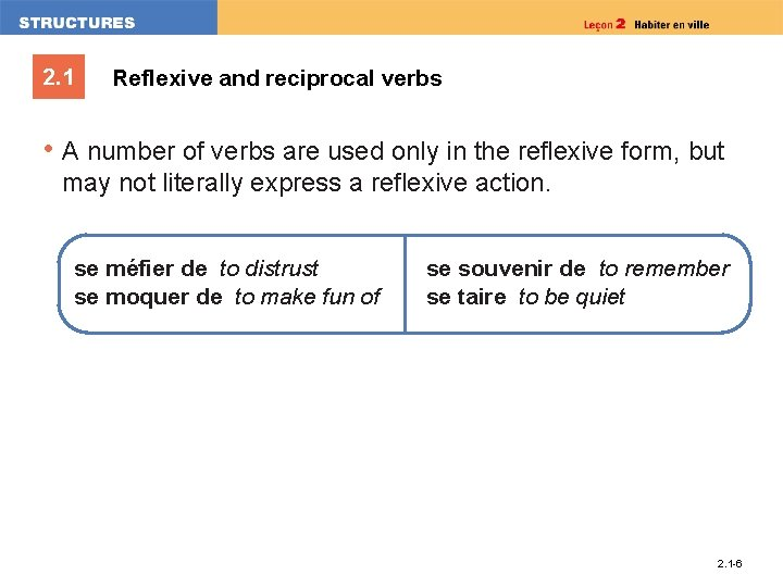 2. 1 Reflexive and reciprocal verbs • A number of verbs are used only