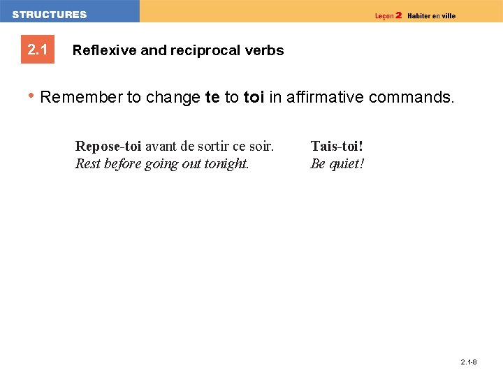 2. 1 Reflexive and reciprocal verbs • Remember to change te to toi in