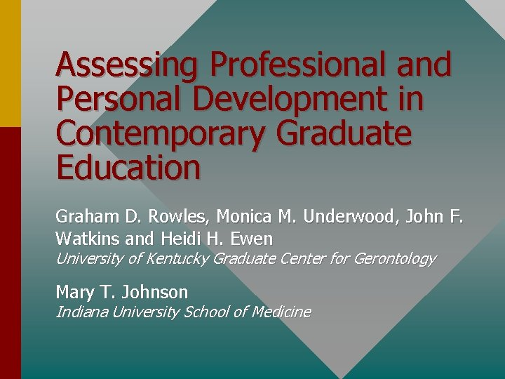 Assessing Professional and Personal Development in Contemporary Graduate Education Graham D. Rowles, Monica M.