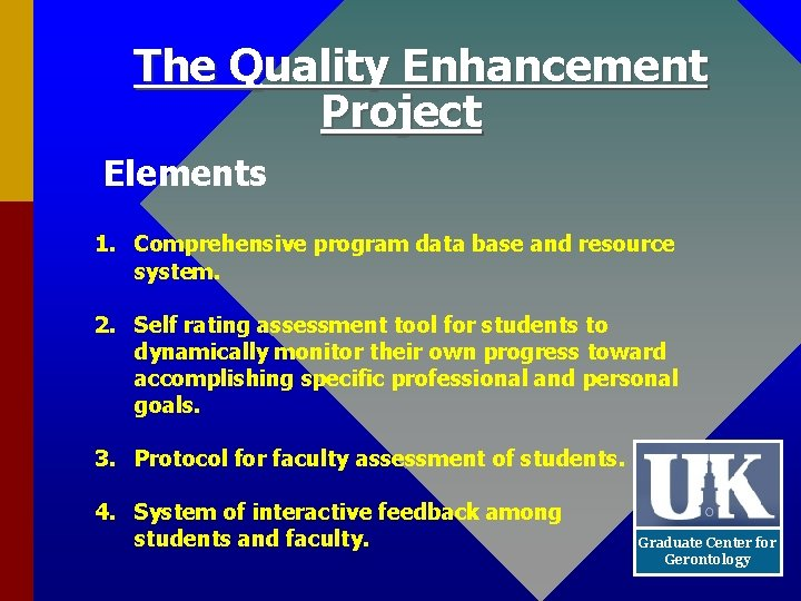 The Quality Enhancement Project Elements 1. Comprehensive program data base and resource system. 2.