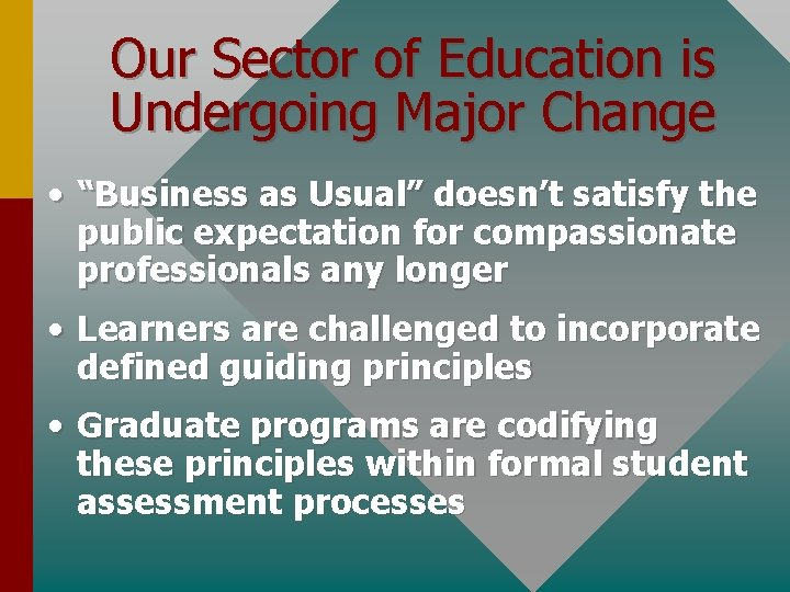 """Our Sector of Education is Undergoing Major Change • """"Business as Usual"""" doesn't satisfy"""