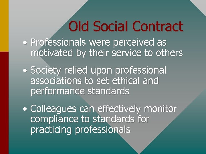 Old Social Contract • Professionals were perceived as motivated by their service to others
