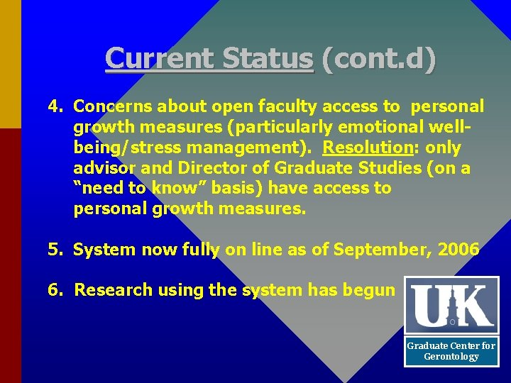 Current Status (cont. d) 4. Concerns about open faculty access to personal growth measures