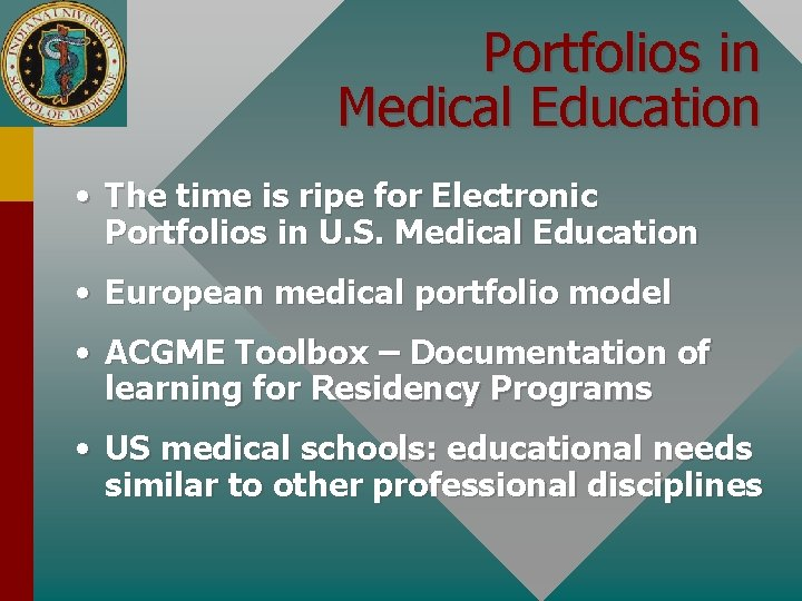 Portfolios in Medical Education • The time is ripe for Electronic Portfolios in U.