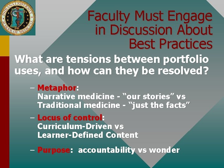 Faculty Must Engage in Discussion About Best Practices What are tensions between portfolio uses,