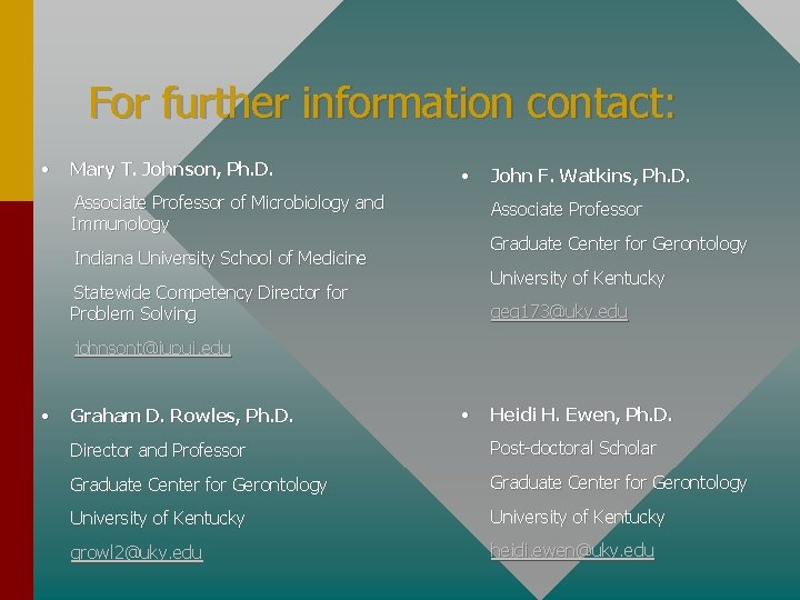 For further information contact: • Mary T. Johnson, Ph. D. • Associate Professor of