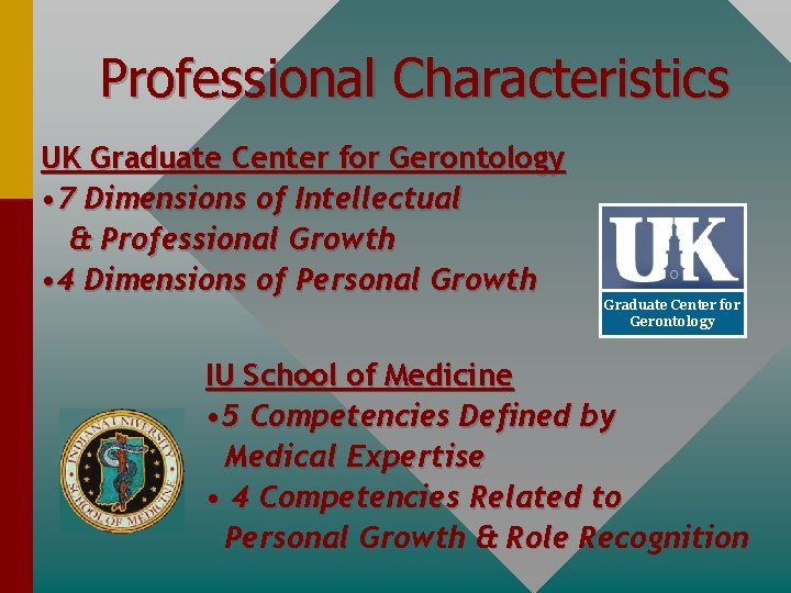 Professional Characteristics UK Graduate Center for Gerontology • 7 Dimensions of Intellectual & Professional