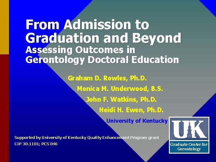 From Admission to Graduation and Beyond Assessing Outcomes in Gerontology Doctoral Education Graham D.
