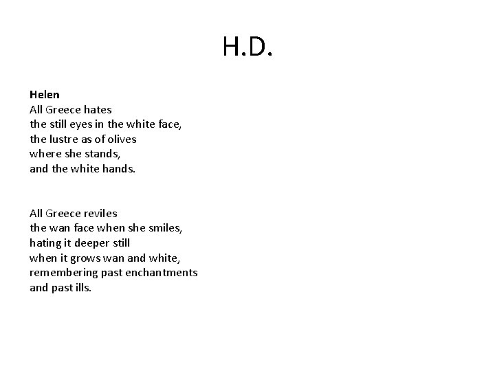 H. D. Helen All Greece hates the still eyes in the white face, the