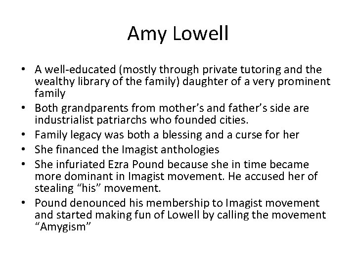 Amy Lowell • A well-educated (mostly through private tutoring and the wealthy library of