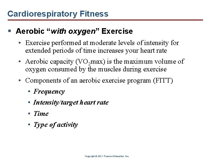"""Cardiorespiratory Fitness § Aerobic """"with oxygen"""" Exercise • Exercise performed at moderate levels of"""