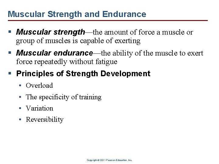 Muscular Strength and Endurance § Muscular strength—the amount of force a muscle or group