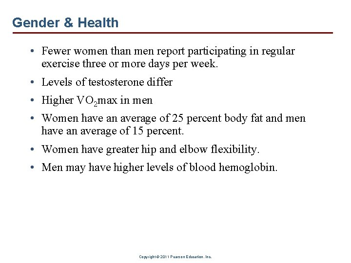 Gender & Health • Fewer women than men report participating in regular exercise three