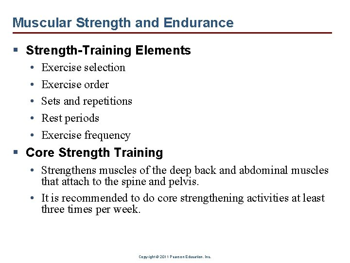 Muscular Strength and Endurance § Strength-Training Elements • • • Exercise selection Exercise order