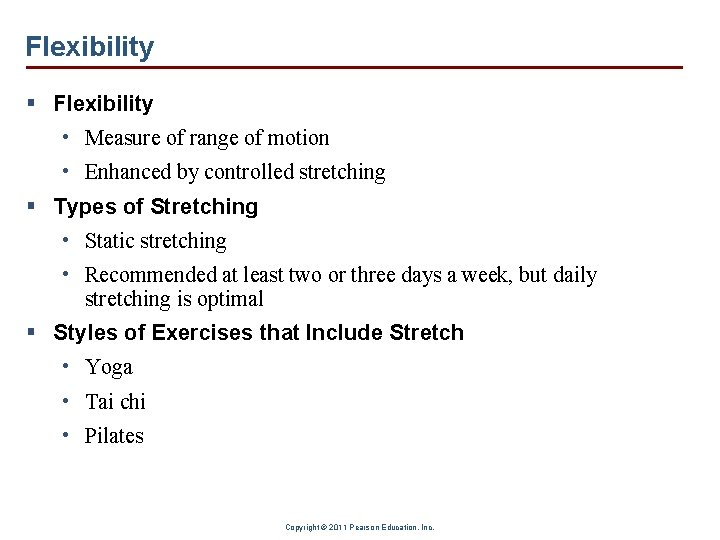 Flexibility § Flexibility • Measure of range of motion • Enhanced by controlled stretching