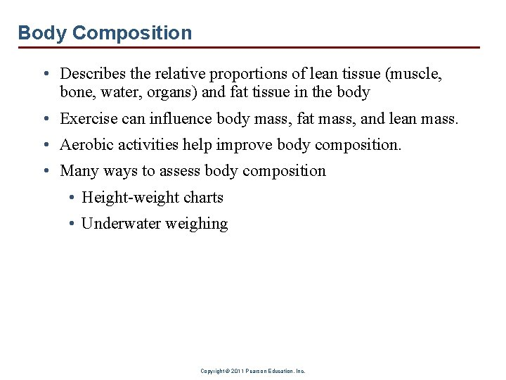Body Composition • Describes the relative proportions of lean tissue (muscle, bone, water, organs)