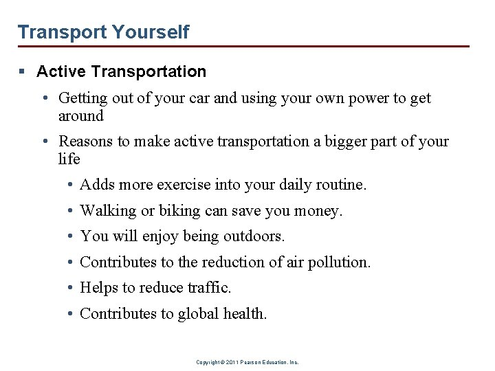 Transport Yourself § Active Transportation • Getting out of your car and using your