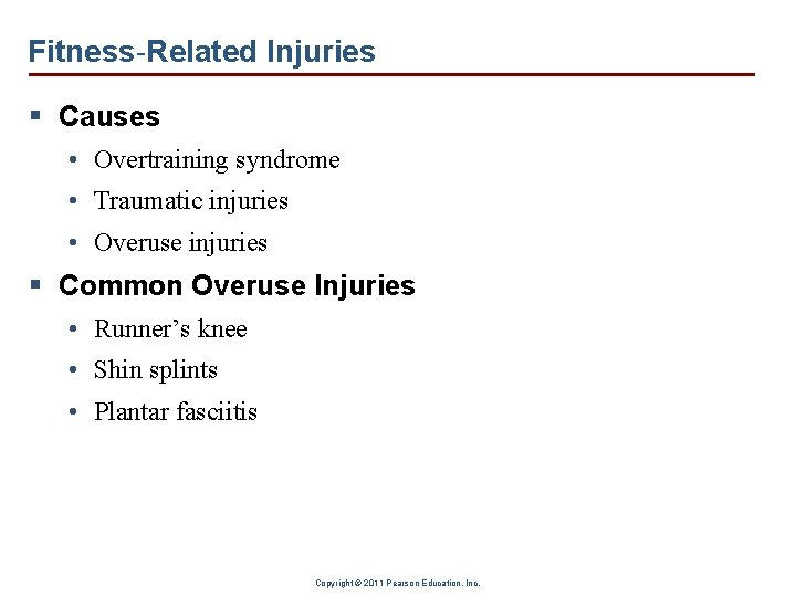 Fitness-Related Injuries § Causes • Overtraining syndrome • Traumatic injuries • Overuse injuries §