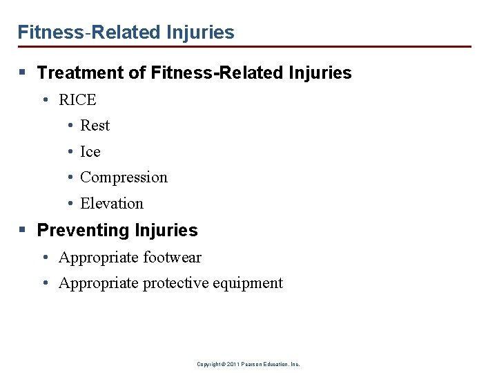 Fitness-Related Injuries § Treatment of Fitness-Related Injuries • RICE • Rest • Ice •