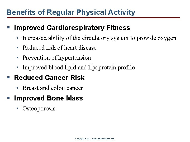 Benefits of Regular Physical Activity § Improved Cardiorespiratory Fitness • Increased ability of the