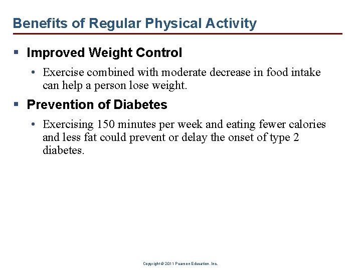 Benefits of Regular Physical Activity § Improved Weight Control • Exercise combined with moderate