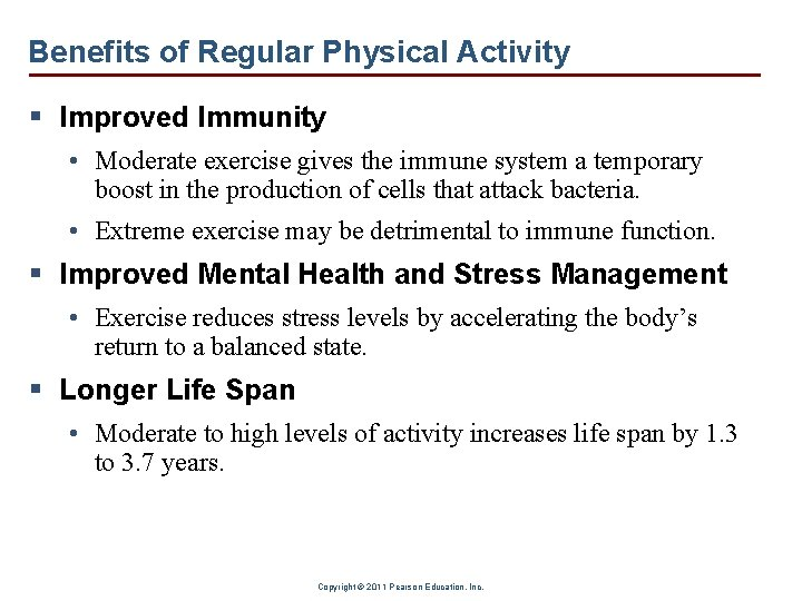 Benefits of Regular Physical Activity § Improved Immunity • Moderate exercise gives the immune