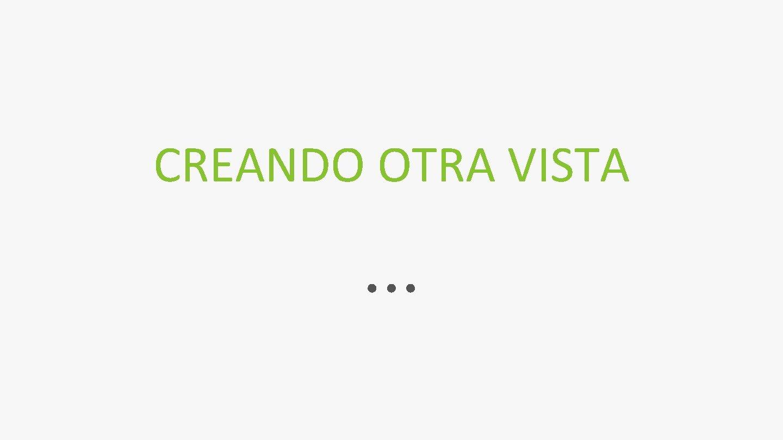 CREANDO OTRA VISTA