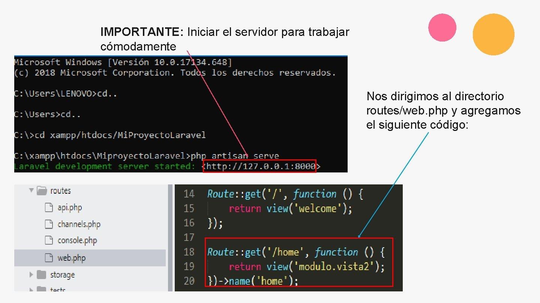 IMPORTANTE: Iniciar el servidor para trabajar cómodamente Nos dirigimos al directorio routes/web. php y