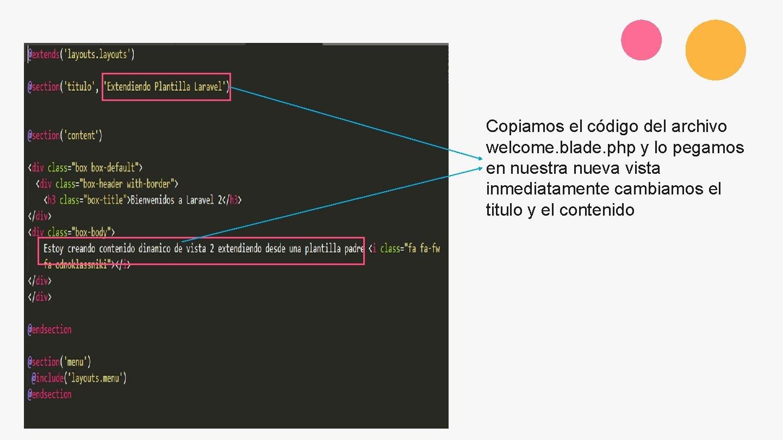 Copiamos el código del archivo welcome. blade. php y lo pegamos en nuestra nueva