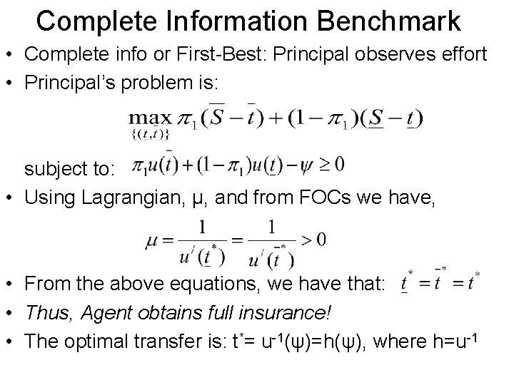 Complete Information Benchmark • Complete info or First-Best: Principal observes effort • Principal's problem