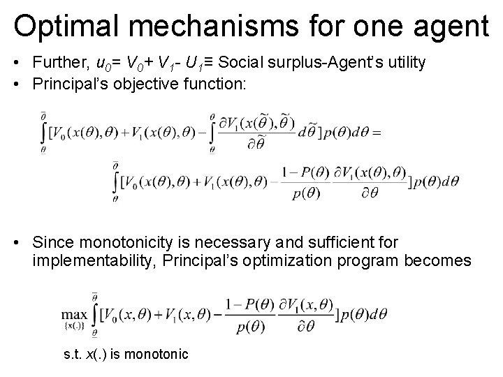 Optimal mechanisms for one agent • Further, u 0= V 0+ V 1 -